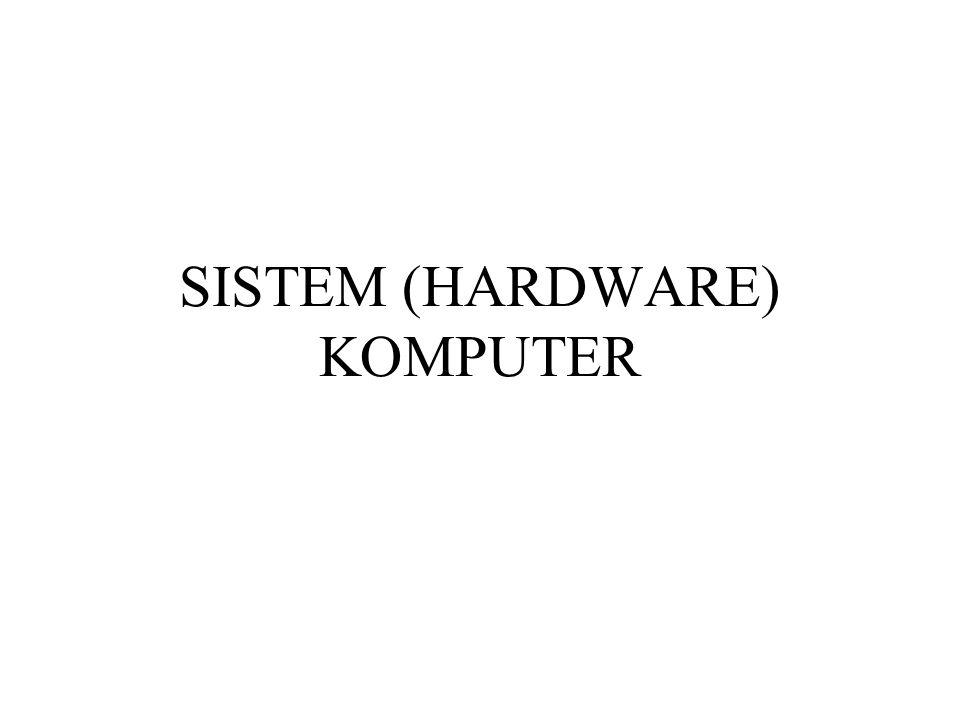 SISTEM (HARDWARE) KOMPUTER