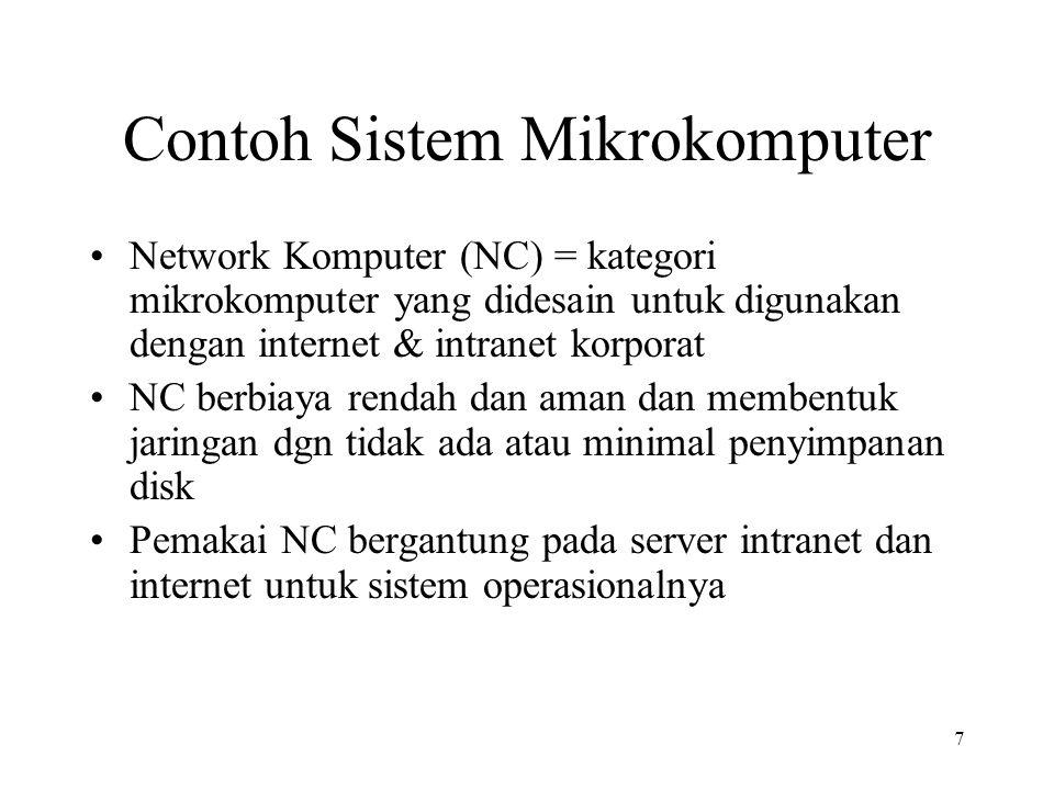 7 Contoh Sistem Mikrokomputer Network Komputer (NC) = kategori mikrokomputer yang didesain untuk digunakan dengan internet & intranet korporat NC berb