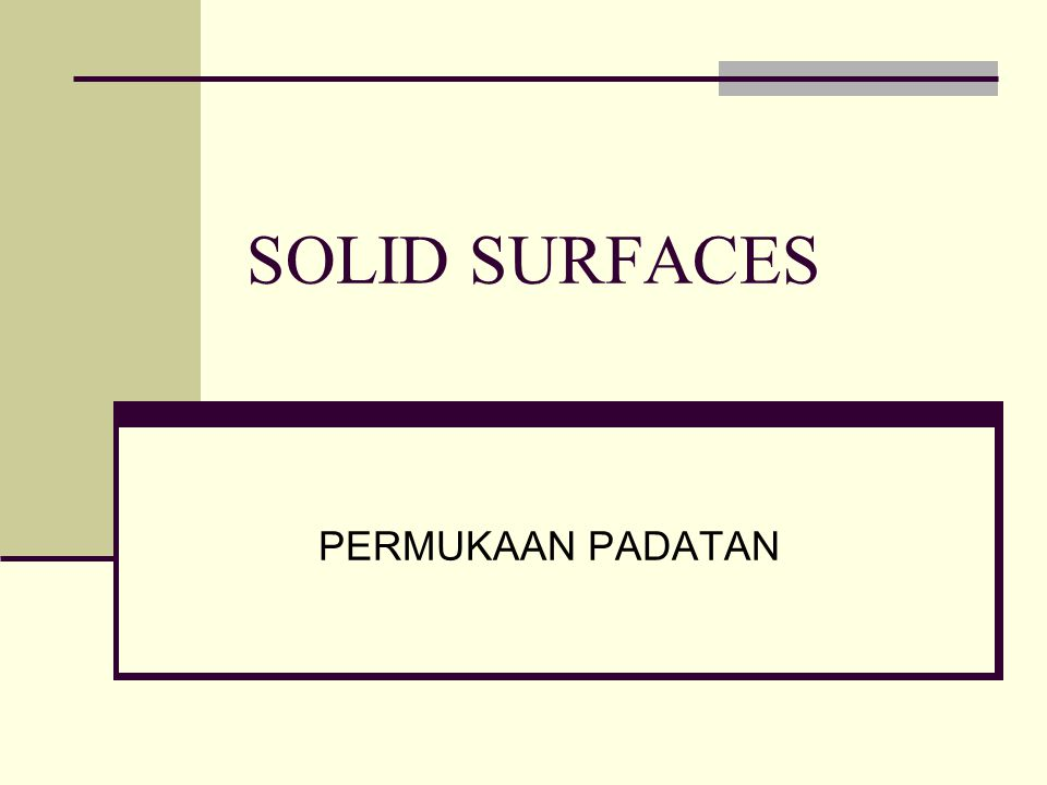 SOLID SURFACES PERMUKAAN PADATAN