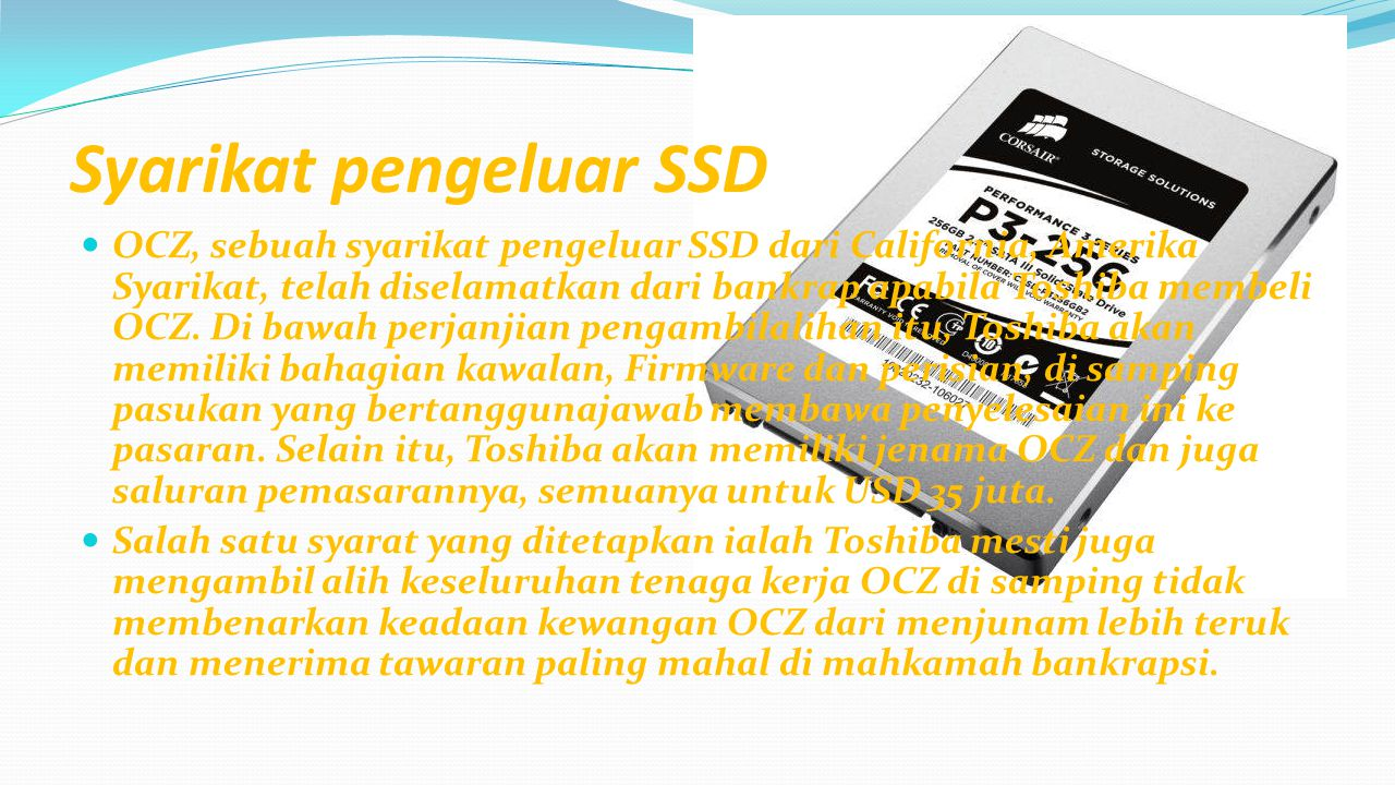 Beberapa kelebihan SSD Lebih tahan terhadap guncangan fisik dan temperatur.
