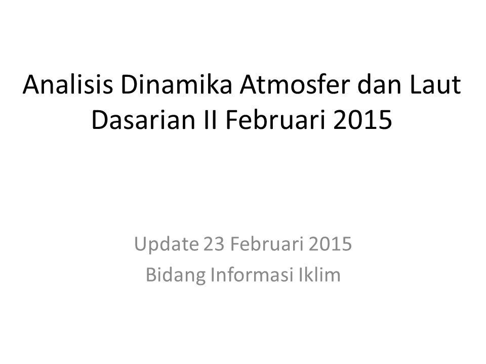 Analisis Anomali Suhu Muka Laut Terkini Indeks DM : -0.20/ Normal; Anomali SST Indonesia : -0.5 s.d + 1.5 o C/ Hangat; Indeks Nino3.4 : 0.426 o C /Normal  Penguapan di wilayah Indonesia relatif lebih tinggi dibanding dengan klimatologisnya terutama di Indonesia bag barat, serta terjadi penambahan pasokan uap air yang tidak signifikan dari Samudra Hindia ke wilayah Indonesia (Sumber : JRA/ JDAS)