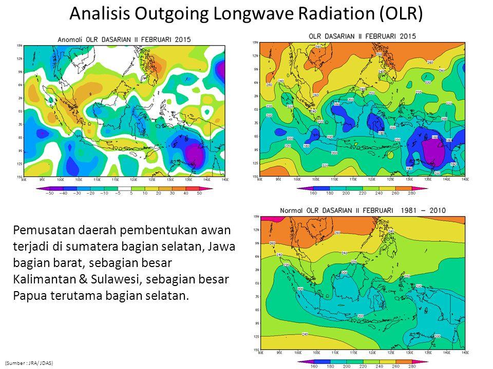 Analisis Outgoing Longwave Radiation (OLR) Pemusatan daerah pembentukan awan terjadi di sumatera bagian selatan, Jawa bagian barat, sebagian besar Kal