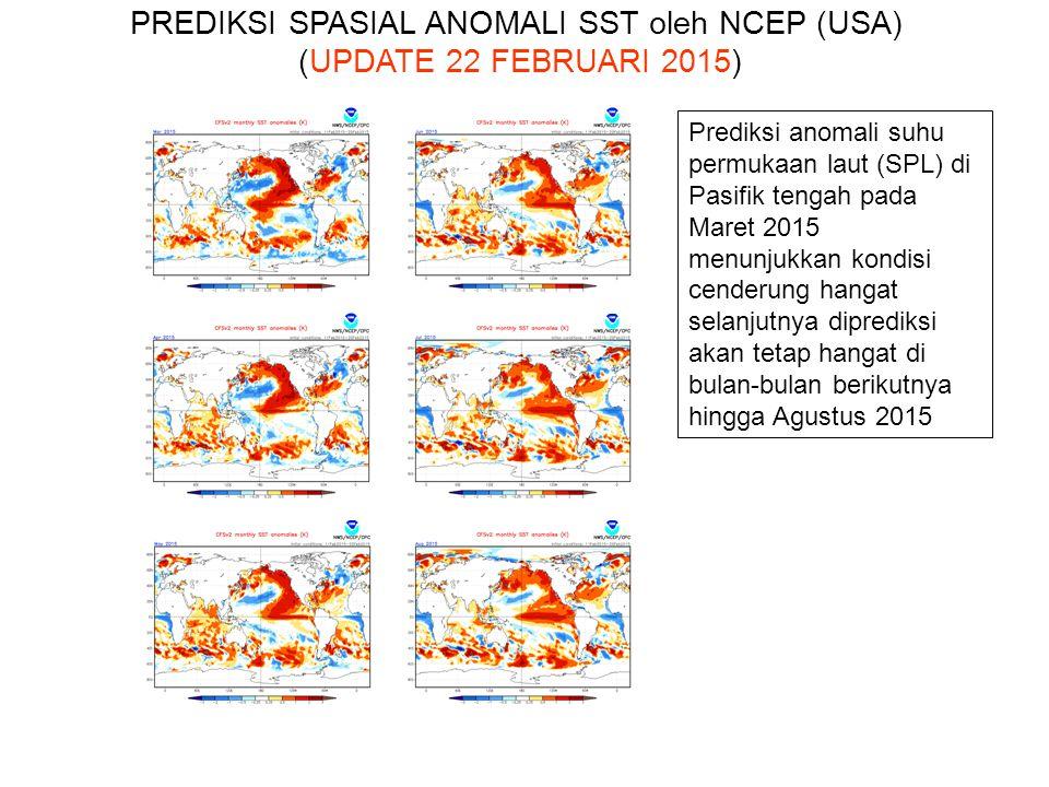 Prediksi anomali suhu permukaan laut (SPL) di Pasifik tengah pada Maret 2015 menunjukkan kondisi cenderung hangat selanjutnya diprediksi akan tetap ha