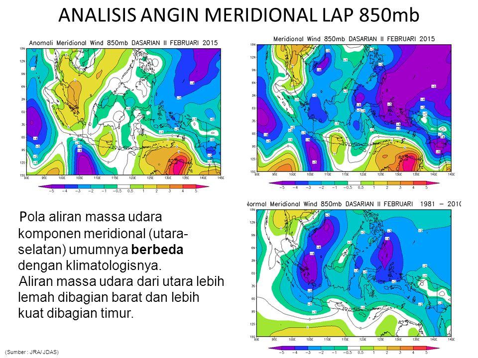 ANALISIS ANGIN MERIDIONAL LAP 850mb P ola aliran massa udara komponen meridional (utara- selatan) umumnya berbeda dengan klimatologisnya. Aliran massa