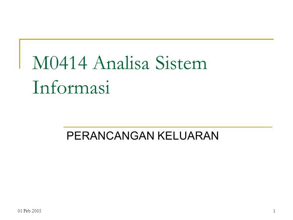 01 Feb 20051 M0414 Analisa Sistem Informasi PERANCANGAN KELUARAN