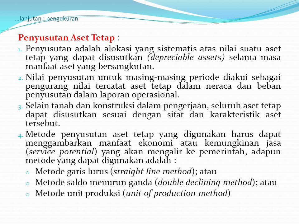 …lanjutan : pengukuran Penyusutan Aset Tetap : 1. Penyusutan adalah alokasi yang sistematis atas nilai suatu aset tetap yang dapat disusutkan (depreci