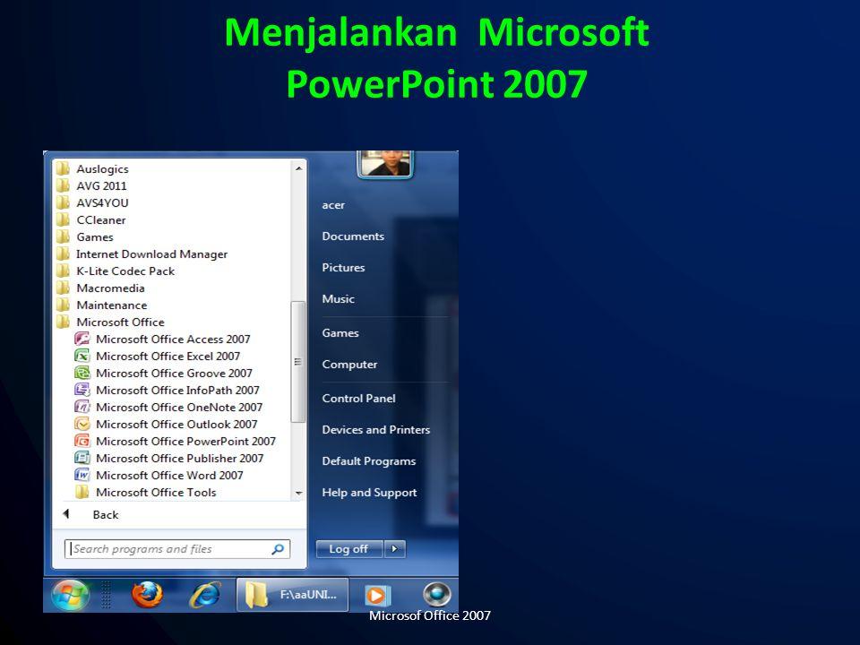 Menjalankan Microsoft PowerPoint 2007 Microsof Office 2007