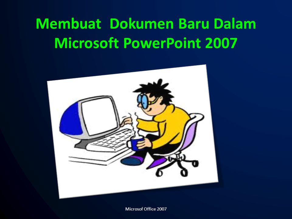 Membuat Dokumen Baru Dalam Microsoft PowerPoint 2007 Microsof Office 2007