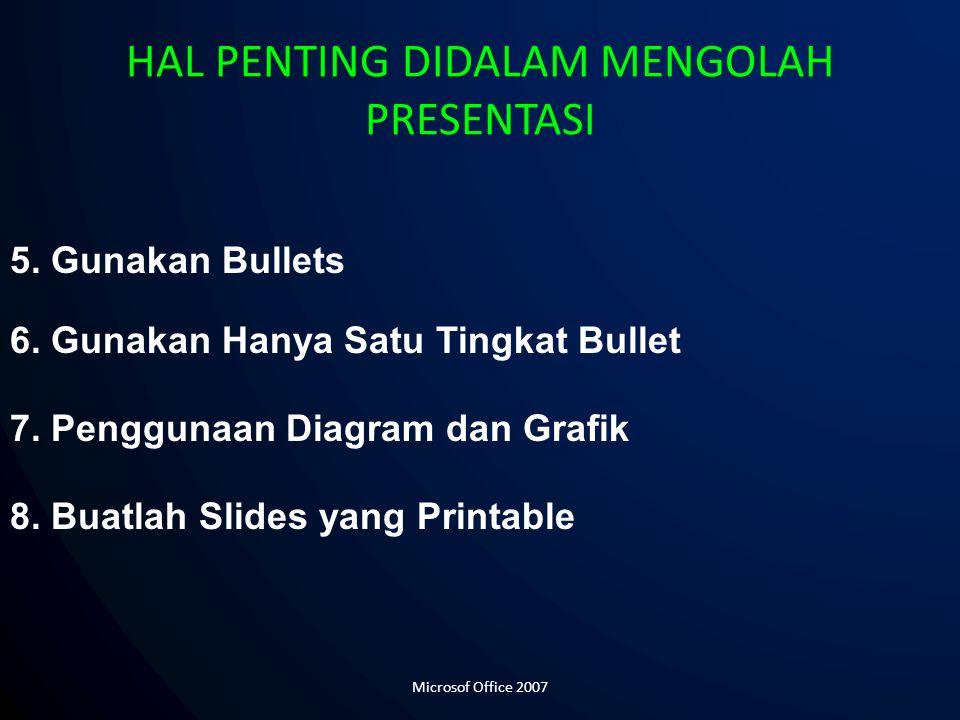 HAL PENTING DIDALAM MENGOLAH PRESENTASI 5.Gunakan Bullets 6.