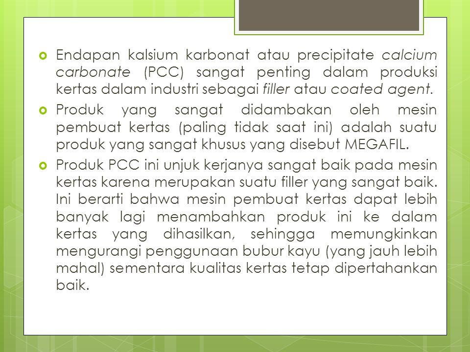  Endapan kalsium karbonat atau precipitate calcium carbonate (PCC) sangat penting dalam produksi kertas dalam industri sebagai filler atau coated age