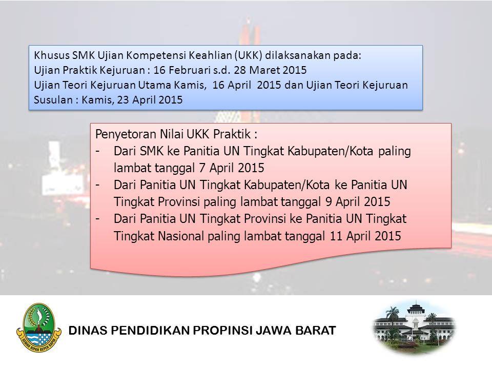 Khusus SMK Ujian Kompetensi Keahlian (UKK) dilaksanakan pada: Ujian Praktik Kejuruan : 16 Februari s.d.