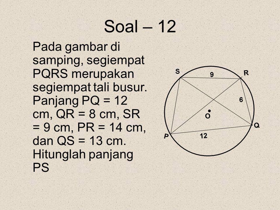 Pembahasan : AC x BD = ( AB x CD) + ( AD x BC ) AC x 11 = ( 5 x 7 ) + ( 9 x 6 ) 11 AC = 35 + 54 11 AC = 89 AC = 89 : 11 = 8, 09