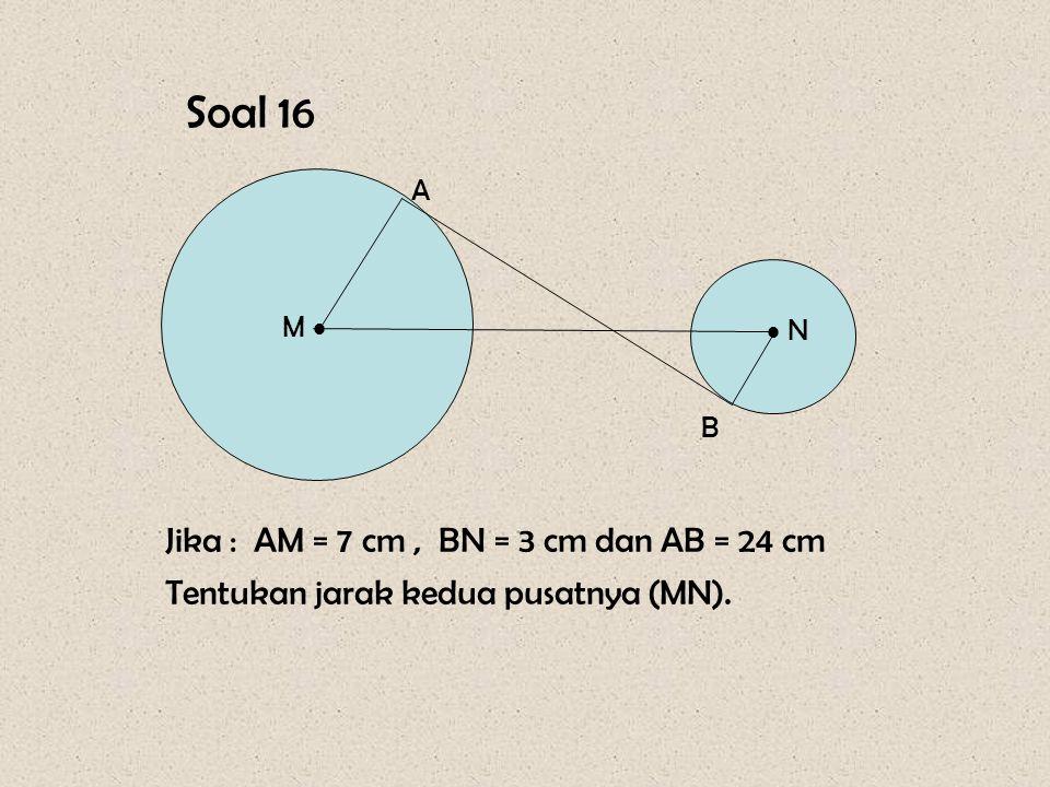 Pembahasan : Perhatikan Δ OAB siku-siku di titik B AB 2 = OA 2 - OB 2 = 13 2 - 5 2 = 169 - 25 = 144 AB = √ 144 = 12 cm. Jadi, panjang garis singgung A