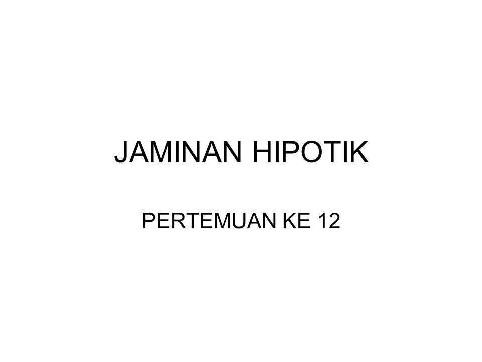 JAMINAN HIPOTIK PERTEMUAN KE 12