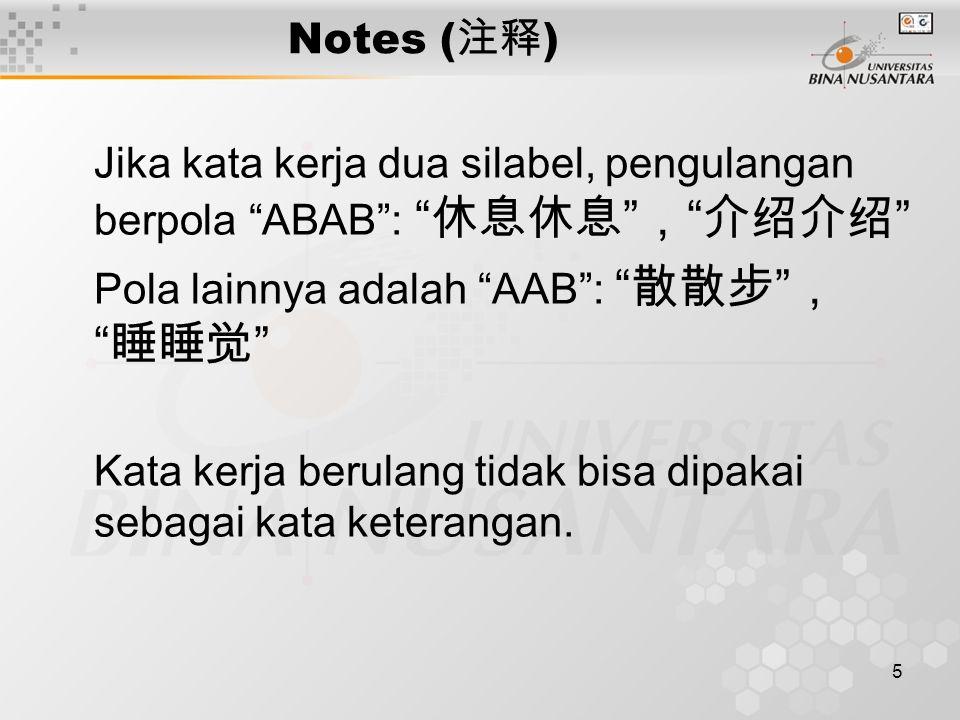 6 Notes ( 注释 ) Panggilan yang umum untuk siswa di lingkungan sekolah: 同学 Di depannya tidak perlu ditambahkan nama marga.