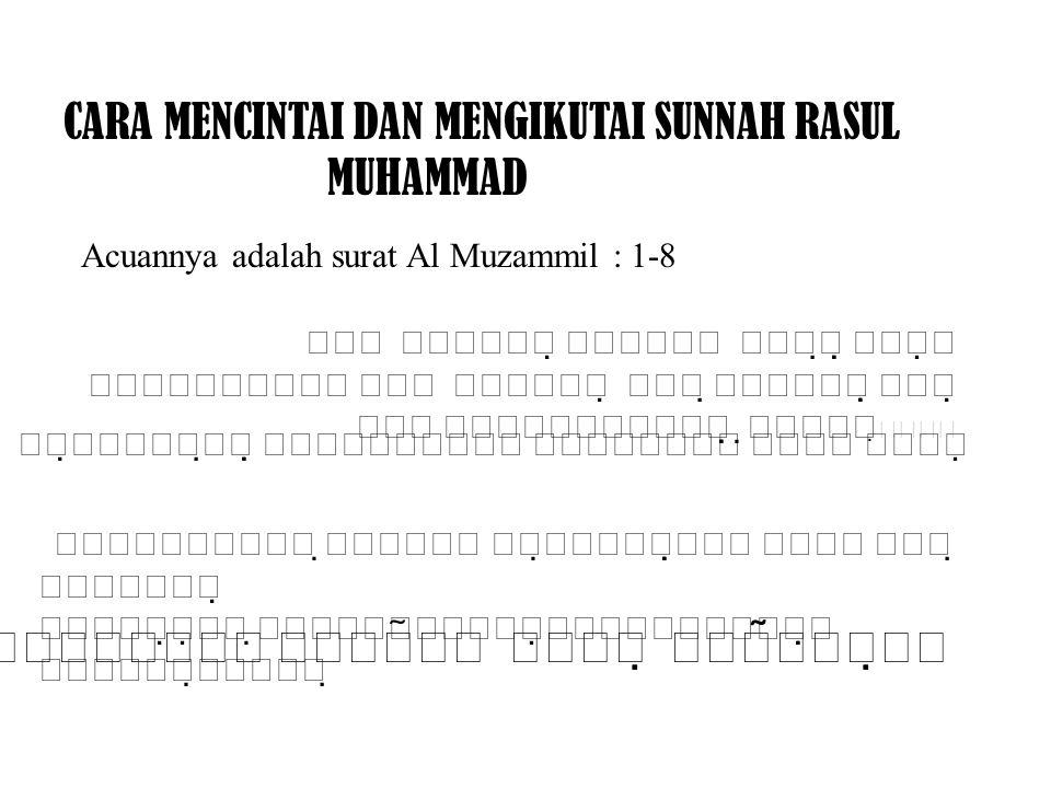 Al Hadists:        Kalau dicermati dengan seksama berdasarkan ayat-ayat Alquran, Al hadists dan As sunah ketiganya merupakan suatu kesatuan yang utuh..