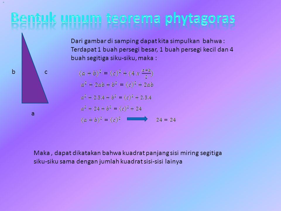 Rumus teorema phytagoras (untuk sudut tumpul) Coba perhatikan gambar segitiga disamping : Dengan ukuran sisi terpanjang 12 cm, dan sisi yang lain 8 dan 5 cm Maka berlaku : kuadarat terpanjang : 144 kuadrat yang lain 25 + 64 +89 maka, kuadrat sisi terpanjang lebih besar dari kuadrat sisi yang lain, jadi dalam segitiga tumpul berlaku rumus : + 5 cm 8 cm 12 cm C BA