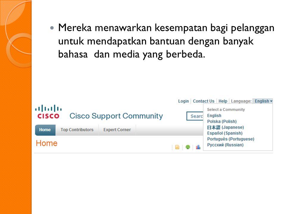 Mereka mau menerima masukan dari para pelanggan untuk perbaikan support yang diberikan.