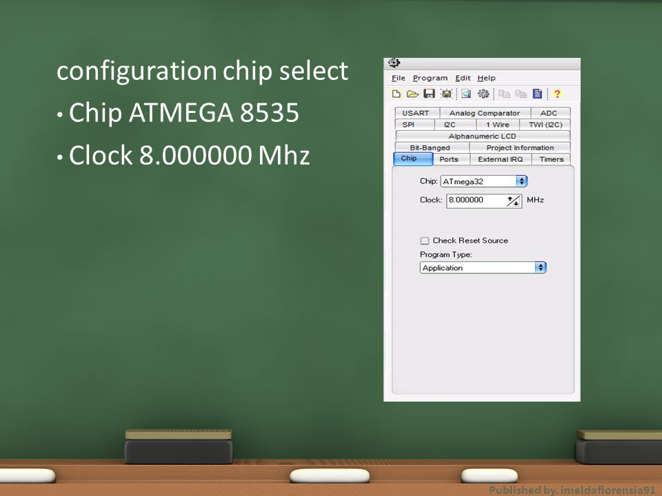 configuration chip select Chip ATMEGA 8535 Clock 8.000000 Mhz Published by. imeldaflorensia91