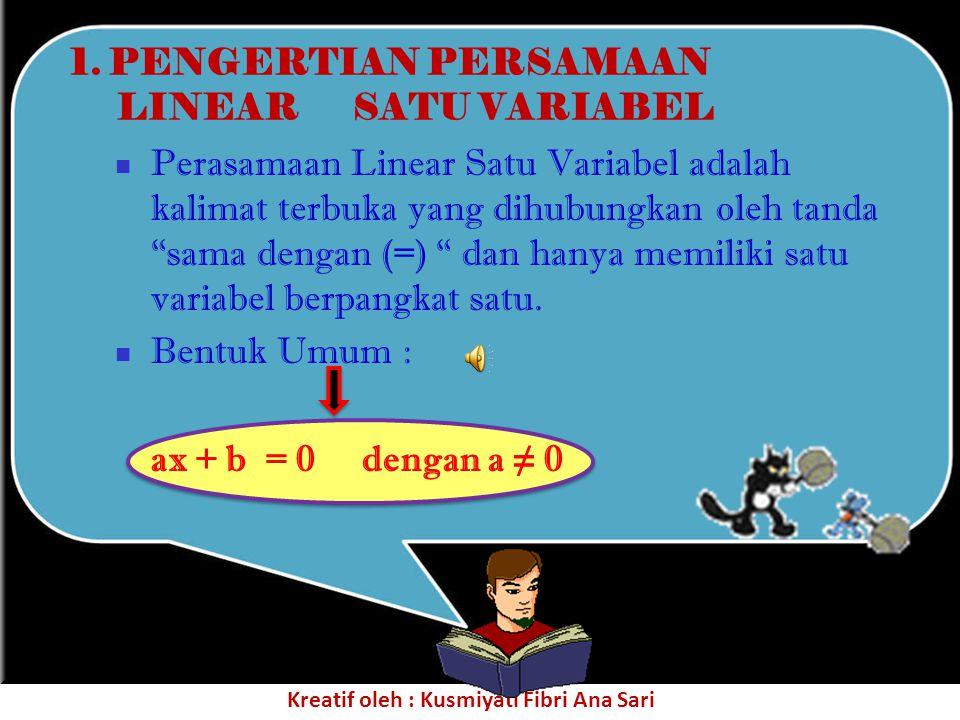 Perasamaan Linear Satu Variabel adalah kalimat terbuka yang dihubungkan oleh tanda sama dengan (=) dan hanya memiliki satu variabel berpangkat satu.