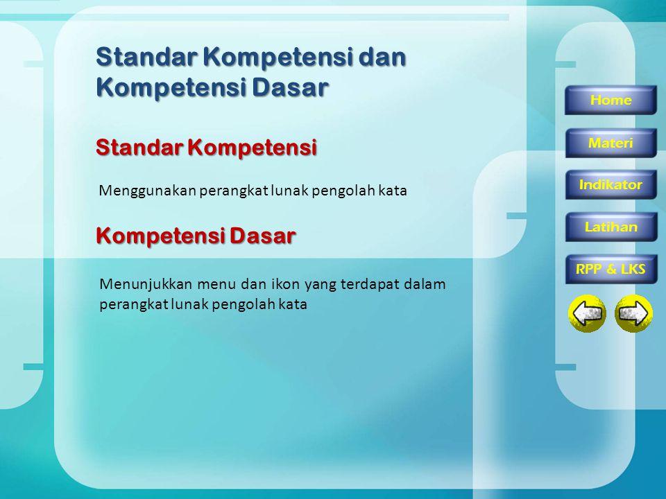 Home Materi Indikator RPP & LKS Latihan Menggunakan perangkat lunak pengolah kata Standar Kompetensi dan Kompetensi Dasar Standar Kompetensi Kompetens