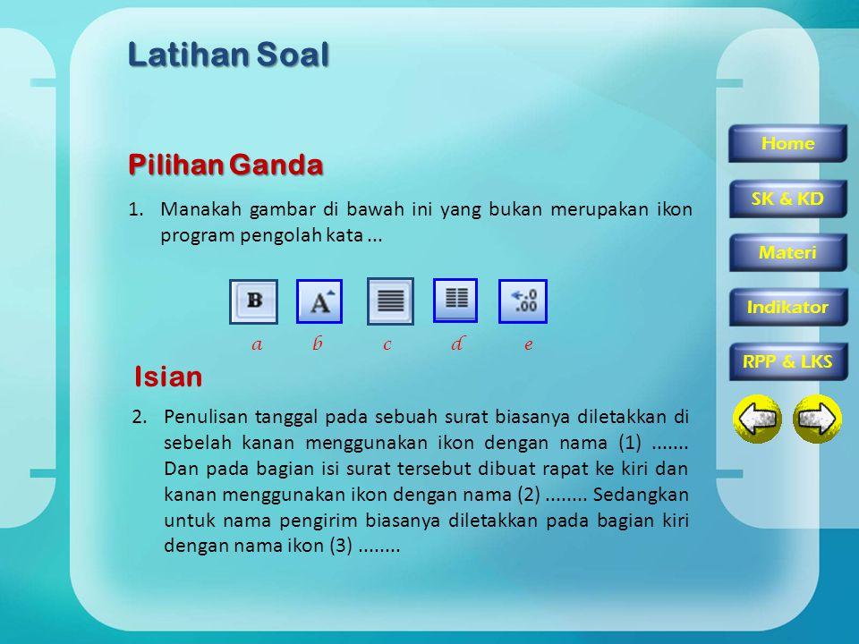 Home SK & KD Materi RPP & LKS Indikator Latihan Soal Pilihan Ganda 1.Manakah gambar di bawah ini yang bukan merupakan ikon program pengolah kata... ba