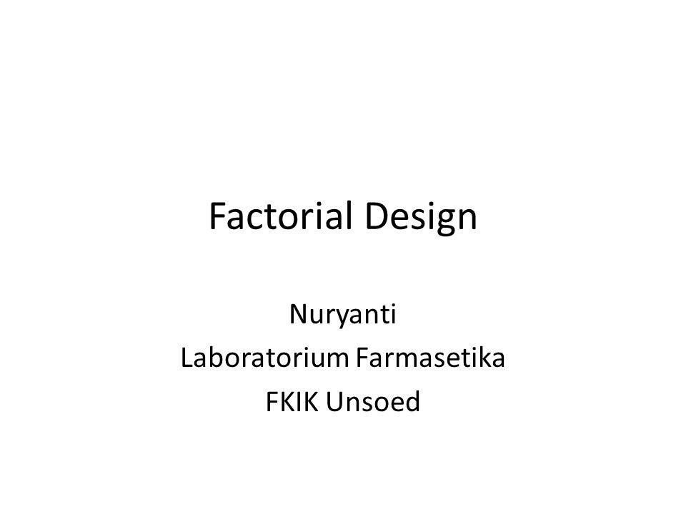 Factorial Design Nuryanti Laboratorium Farmasetika FKIK Unsoed