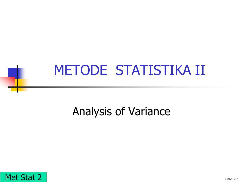 © 2002 Prentice-Hall, Inc.Chap 9-1 METODE STATISTIKA II Analysis of Variance Met Stat 2