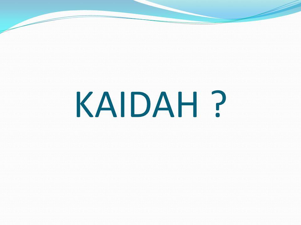 KAIDAH ?