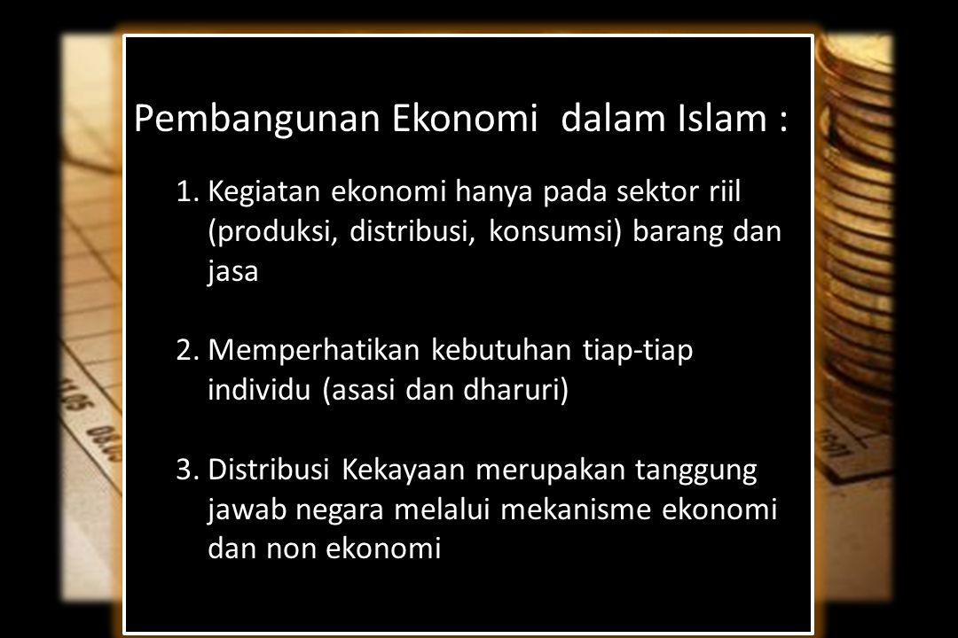 MODEL PEMBANGUNAN EKONOMI YANG TUMBUH, STABIL DAN MENYEJAHTERAKAN Dunia dan Indonesia Saat Ini Membutuhkan Model Pembangunan Ekonomi Yang Berbeda