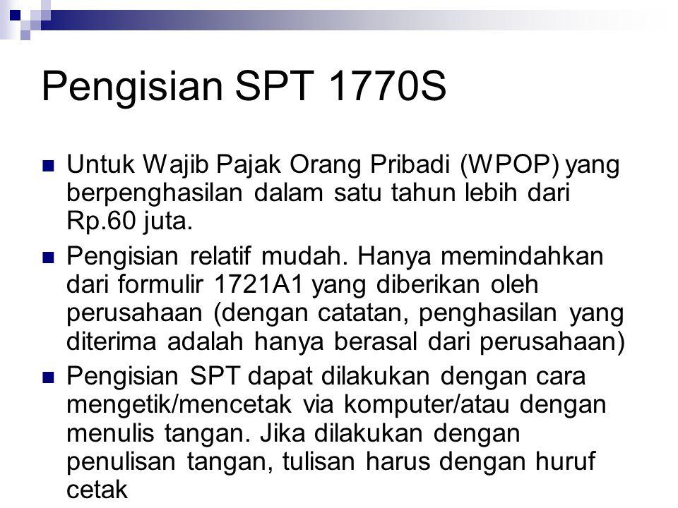 Pengisian SPT 1770S Untuk Wajib Pajak Orang Pribadi (WPOP) yang berpenghasilan dalam satu tahun lebih dari Rp.60 juta. Pengisian relatif mudah. Hanya
