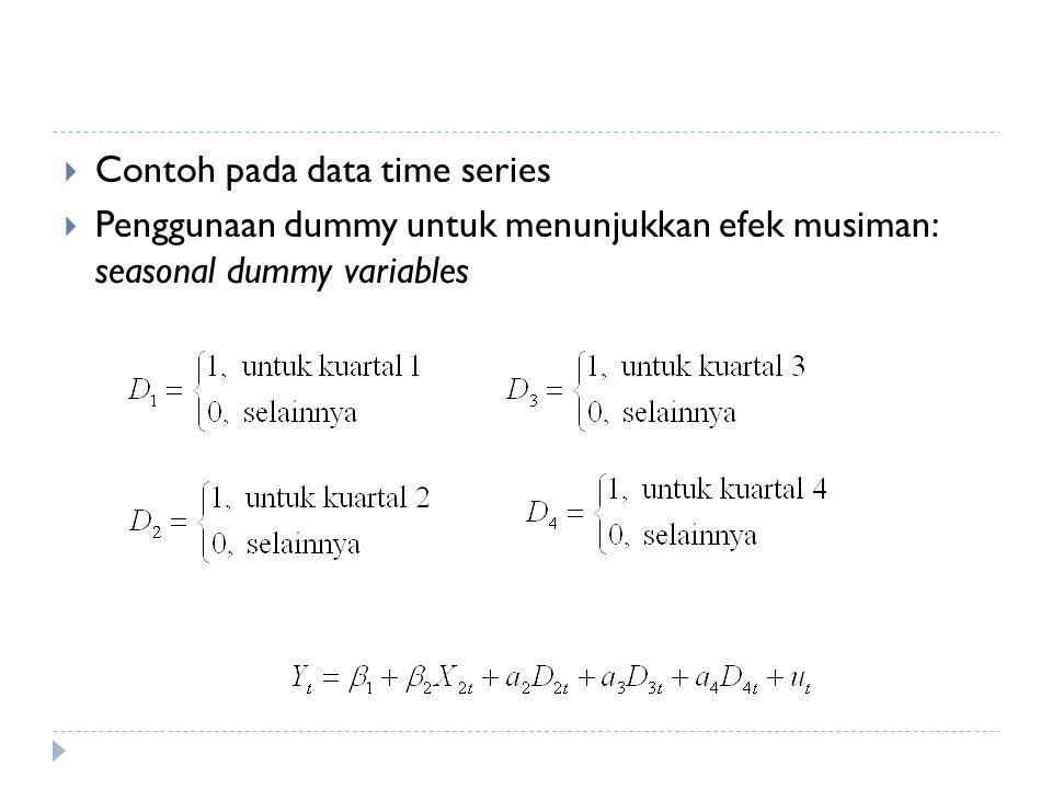  Contoh pada data time series  Penggunaan dummy untuk menunjukkan efek musiman: seasonal dummy variables