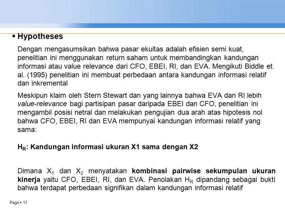 Page  11  Hypotheses Dengan mengasumsikan bahwa pasar ekuitas adalah efisien semi kuat, penelitian ini menggunakan return saham untuk membandingkan kandungan informasi atau value relevance dari CFO, EBEI, RI, dan EVA.