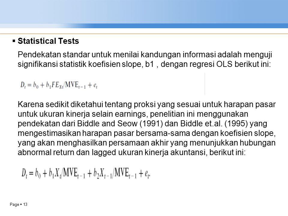 Page  13  Statistical Tests Pendekatan standar untuk menilai kandungan informasi adalah menguji signifikansi statistik koefisien slope, b1, dengan r