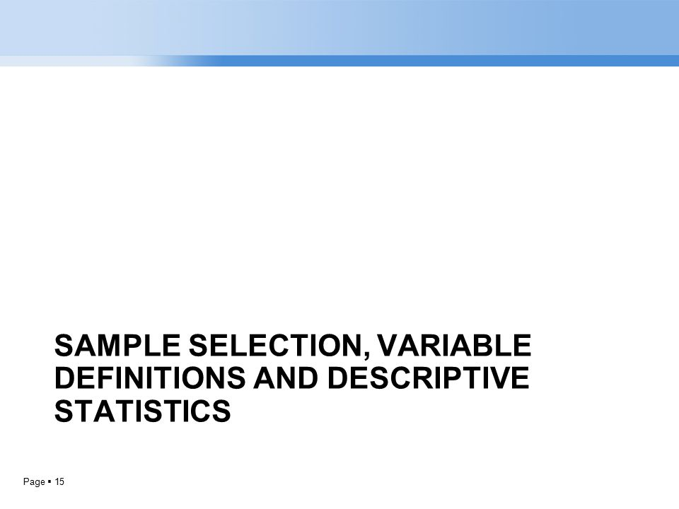 Page  15 SAMPLE SELECTION, VARIABLE DEFINITIONS AND DESCRIPTIVE STATISTICS