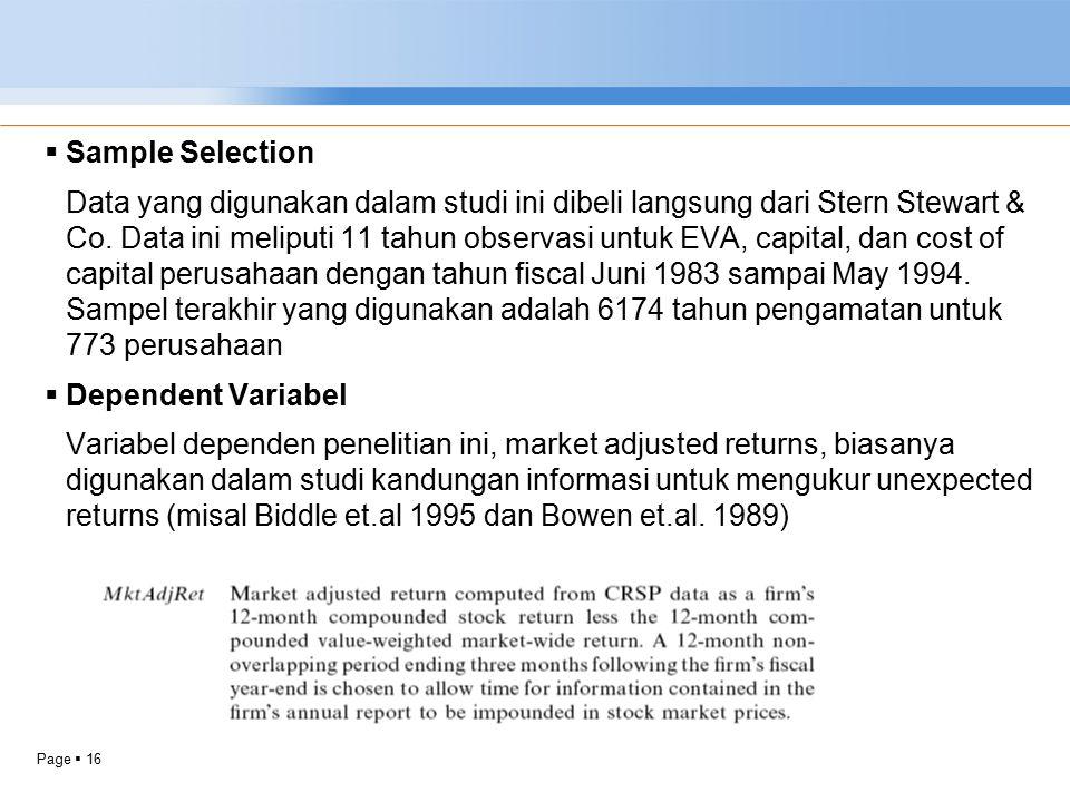 Page  16  Sample Selection Data yang digunakan dalam studi ini dibeli langsung dari Stern Stewart & Co. Data ini meliputi 11 tahun observasi untuk E
