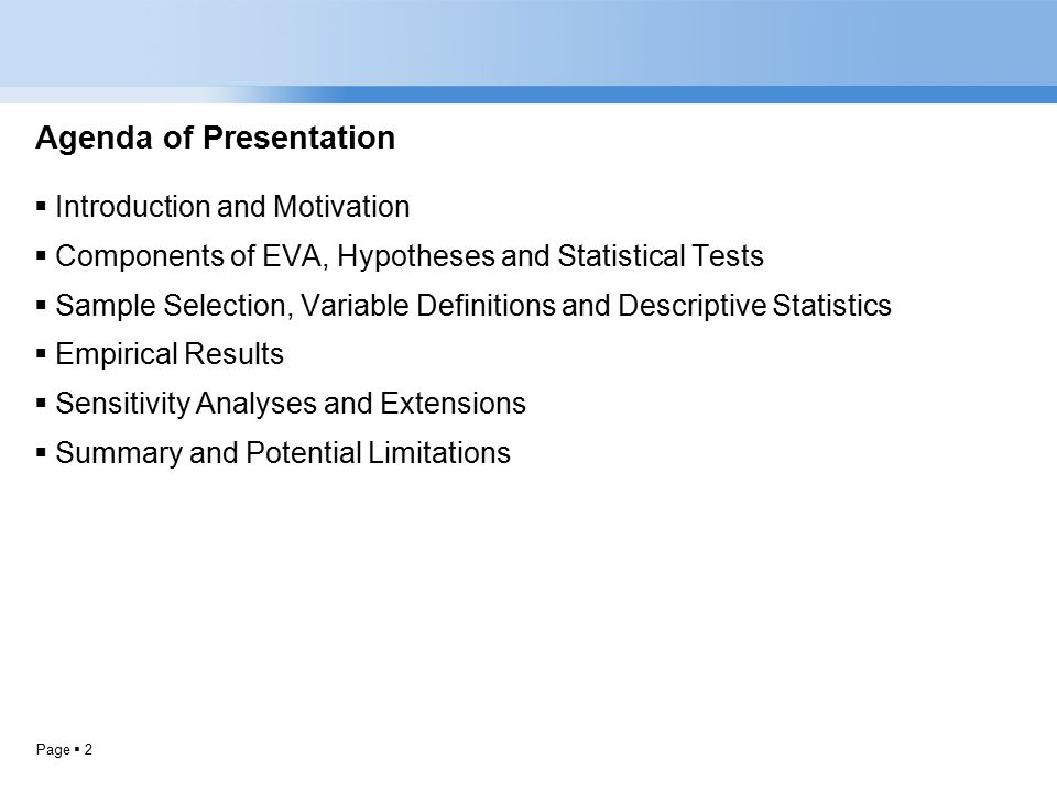 Page  2 Agenda of Presentation  Introduction and Motivation  Components of EVA, Hypotheses and Statistical Tests  Sample Selection, Variable Definitions and Descriptive Statistics  Empirical Results  Sensitivity Analyses and Extensions  Summary and Potential Limitations