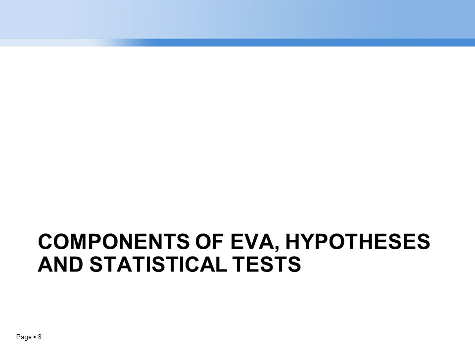 Page  8 COMPONENTS OF EVA, HYPOTHESES AND STATISTICAL TESTS