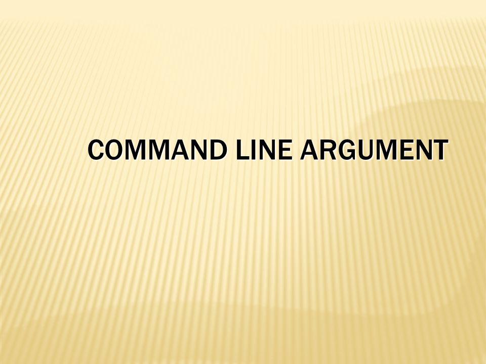 Pada akhir pembahasan, peserta diharapkan dapat :  Mengetahui dan mengerti tentang Command Line Argument  Mendapatkan input dari user menggunakan command-line  Mengetahui cara passing argument pada program dengan menggunakan NetBeans