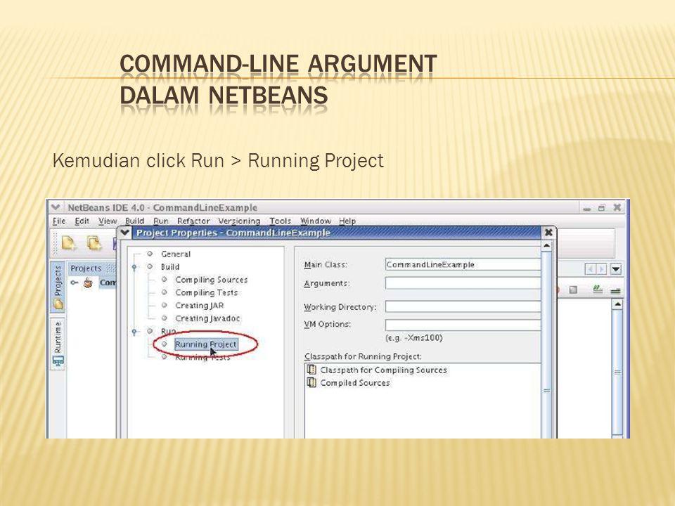 Kemudian click Run > Running Project