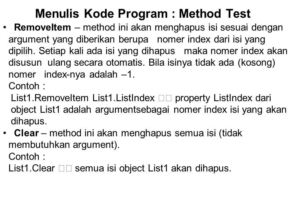 Menulis Kode Program : Method Test RemoveItem – method ini akan menghapus isi sesuai dengan argument yang diberikan berupa nomer index dari isi yang d