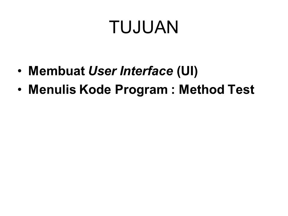 Menulis Kode Program : Method Test Fasilitas ini akan membantu Anda agar tidak salah mengetikkan nama_object maupun method-nya.