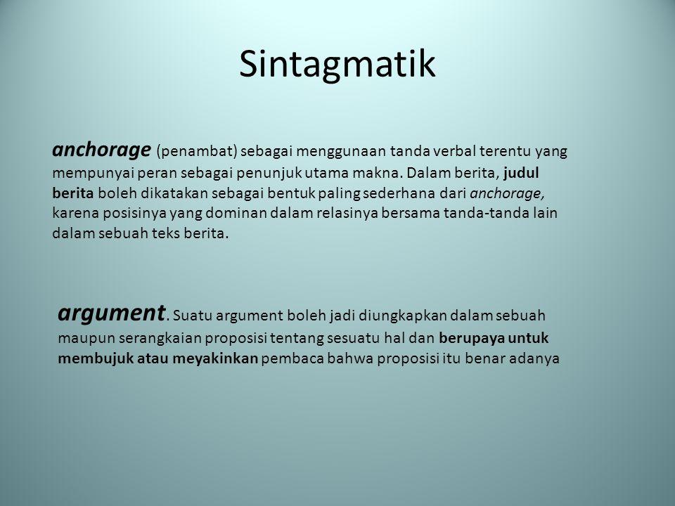 Sintagmatik anchorage (penambat) sebagai menggunaan tanda verbal terentu yang mempunyai peran sebagai penunjuk utama makna.
