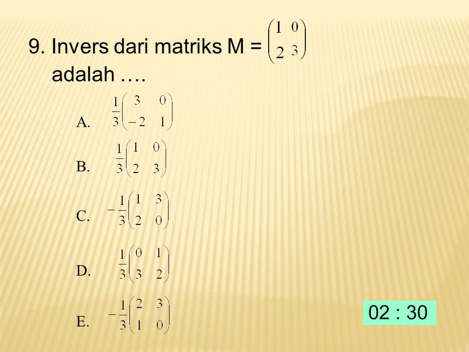 8. Jika A = dan B =, maka AB =... A. B.B. C.C. D.D. E.E.