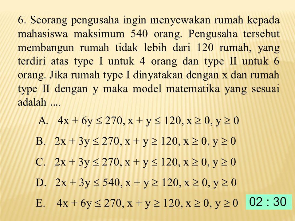5. Sistem pertidaksamaan yang memenuhi daerah selesaian pada gambar di bawah ini adalah.... A.3x + 5y  30, 4x + 3y  24, x ≥ 0, y ≥ 0 B.3x + 5y  30,