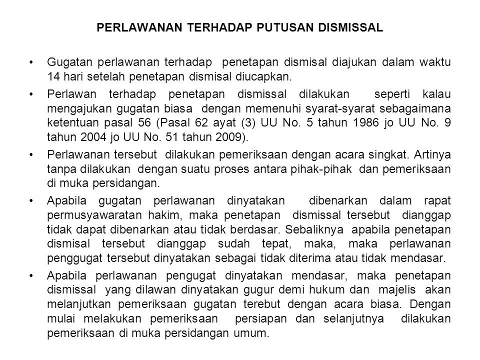 PERLAWANAN TERHADAP PUTUSAN DISMISSAL Gugatan perlawanan terhadap penetapan dismisal diajukan dalam waktu 14 hari setelah penetapan dismisal diucapkan