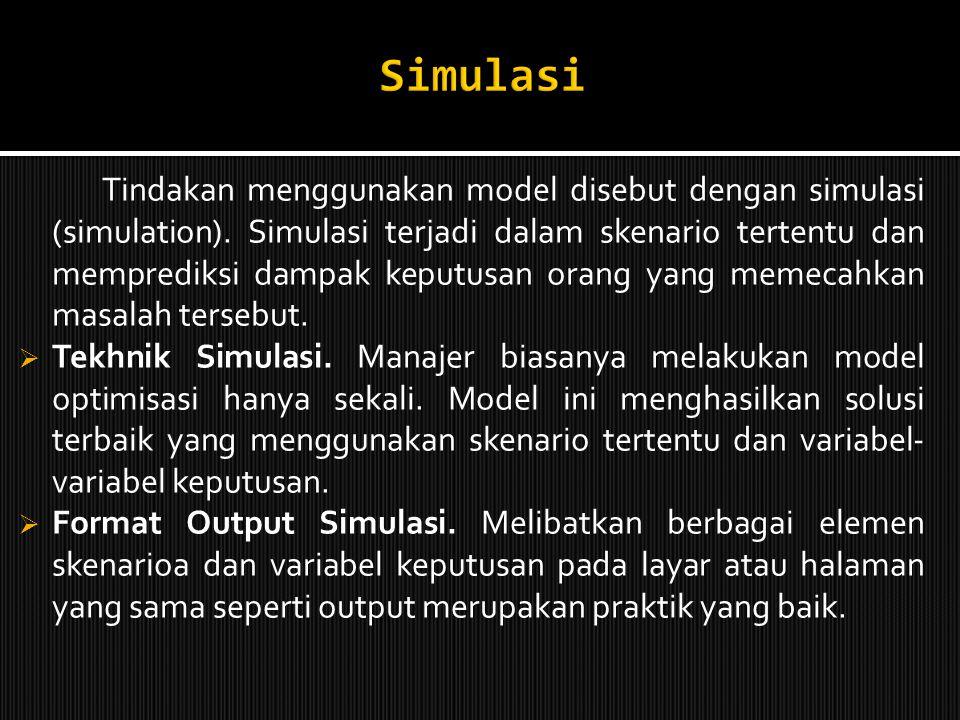 Model yang memilih solusi tebaik dan berbagai alternatif yang diterapkan. Model suboptimizing ( suboptimizing model) yang sering sekali disebut model