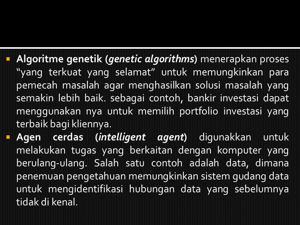 AI diterapkan didunia bisnis dalam bentuk sistem pakar, jaringan saraf tiruan, algoritme genetik, dan agen cerdas.  Sistem Pakar (Expert System) adal