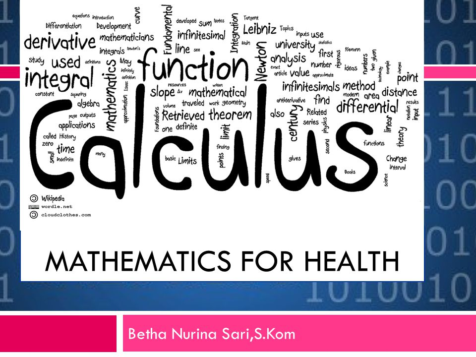 MATHEMATICS FOR HEALTH Betha Nurina Sari,S.Kom