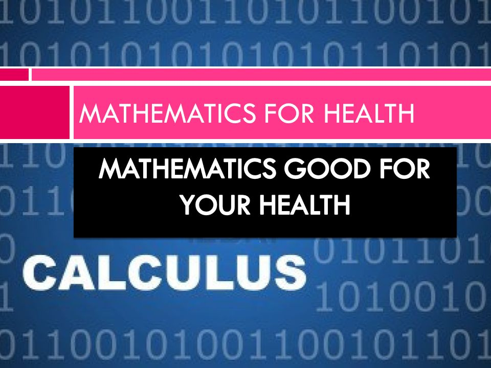 MATHEMATICS FOR HEALTH